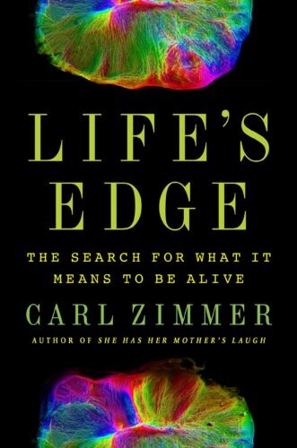 Cover of book Life's Edge by Carl Zimmer